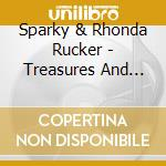 Treasures and tears cd musicale di Sparky & rhonda ruck