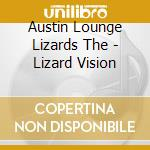 Lizard vision cd musicale di The austin lounge li