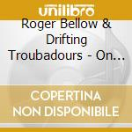On the road to prosperity cd musicale di Roger bellow & drift