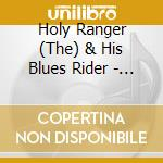 The Holy Ranger & His Blues Rider - Free Hand cd musicale di The holy ranger & his blues ri