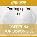 Coming up for air cd musicale di Massengill David