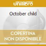 October child cd musicale di Hills Anne