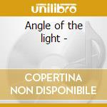 Angle of the light - cd musicale di Hills Anne