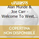 Alan Munde & Joe Carr - Welcome To West Texas cd musicale di Alan munde & joe carr