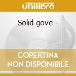 Solid gove - cd musicale di Scrivenor Gove