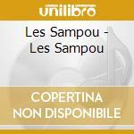 Les Sampou - Les Sampou cd musicale di Sampou Les