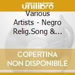 Negro relig.song & servic - cd musicale di Artisti Vari