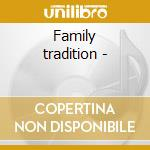 Family tradition - cd musicale di Thompson Joe