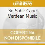 So Sabi: Cape Verdean Music cd musicale di Sosabi