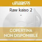 Raw kaiso 2 - cd musicale di Trinidad rio & brigo