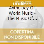 The music of vietnam - cd musicale di Anthology of world music