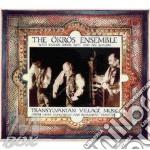 Transylvanian village mus - cd musicale di The okros ensemble