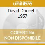 David Doucet - 1957 cd musicale di Doucet David