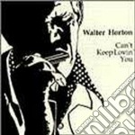Can't keep lovin'you cd musicale di Horton Walter