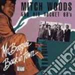 Mitch Woods & His Rocket 88's - Mr.boogie's Back In Town cd musicale di Mitch woods & his ro