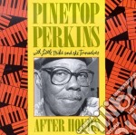 After hours cd musicale di Pinetop Perkins