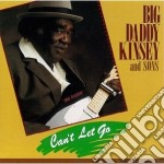 Can't let go cd musicale di Big daddy kinsey & s