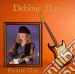 Picture this cd musicale di Debbie Davies