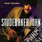 Too tough - cd musicale di Studebaker johnny and the hawk
