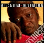 That's when i know - campbell eddie c. cd musicale di C.campbell Eddie