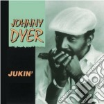 Jukin' - dyer johnny cd musicale di Dyer Johnny