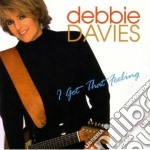 I got that feeling cd musicale di Debbie Davies