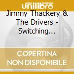 SWITCHING GEARS cd musicale di THACKERY JIMMY