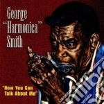 Now you can talk about me - smith george cd musicale di George