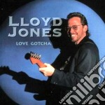Love gotcha - cd musicale di Jones Lloyd