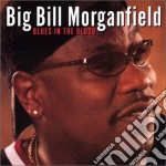 Blues in the blood cd musicale di Big bill morganfield