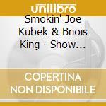 SHOW ME THE MONEY cd musicale di SMOKIN'JOE KUBEK