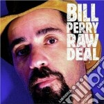 Raw deal cd musicale di Bill Perry