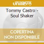 SOUL SHAKER cd musicale di CASTRO TOMMY