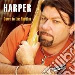 Down to the rhythm cd musicale di Harper