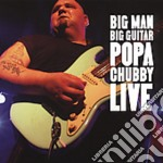 Big man, big guitar cd musicale di Chubby Popa