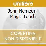MAGIC TOUCH cd musicale di JOHN NEMETH