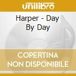 DAY BY DAY cd musicale di HARPER