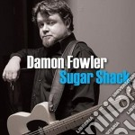 SUGAR SHACK cd musicale di FOWLER DAMON