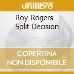 SPLIT DECISION cd musicale di ROGERS ROY