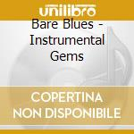 BARE BLUES cd musicale di ARTISTI VARI