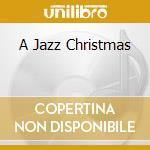 A JAZZ CHRISTMAS cd musicale di Artisti Vari