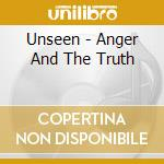The anger and the truth cd musicale di The Unseen
