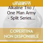 SPLIT SERIES #5 cd musicale di ALKALINE TRIO/ONE MA