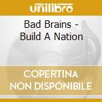 BUILD A NATION cd musicale di BAD BRAINS