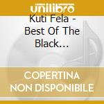 Best of black president cd musicale di Feli Kuti