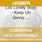 Keep on giving:acoustic... cd musicale di Los lonely boys