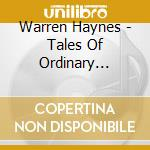 TALES OF ORDINARY MADNESS cd musicale di HAYNES WARREN