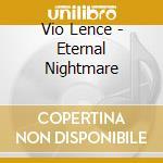 ETERNA NIGHTMARE cd musicale di VIO-LENCE