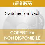 Switched on bach cd musicale di Wendy Carlos