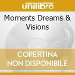 MOMENTS DREAMS & VISIONS cd musicale di Peter Kater